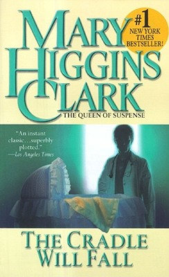 The Cradle Will Fall, MARY HIGGINS CLARK