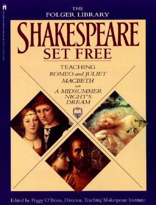 Image for Shakespeare Set Free: Teaching Romeo & Juliet, Macbeth & A Midsummer Night's Dream (The Folger Library)