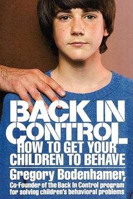 Image for BACK IN CONTROL: HOW TO GET YOUR CHILDREN TO BEHAVE