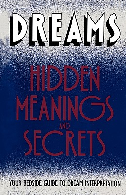 Image for Dreams: Hidden Meanings and Secrets
