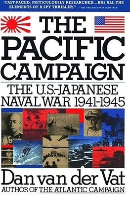 The Pacific Campaign: The U.S.- Japanese Naval War 1941-1945, Van Der Vat, Dan