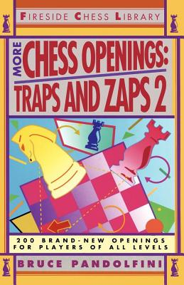 More Chess Openings: Traps and Zaps 2 (Fireside Chess Library), Bruce Pandolfini