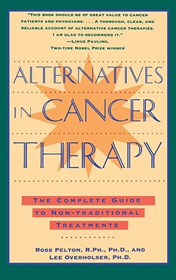 Image for Alternatives in Cancer Therapy: The Complete Guide to Non-Traditional Treatments