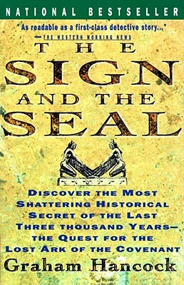 Sign and the Seal: The Quest for the Lost Ark of the Covenant, Hancock, Graham