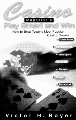 Image for CASINO MAGAZINE'S PLAY SMART AND WIN HOW TO BEAT TODAYS' MOST POPULAR CASINO GAMES