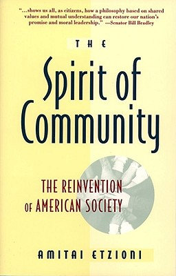 The Spirit of Community: The Reinvention of American Society, Etzioni, Amitai