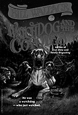 Watchdog and the Coyotes: Watchdog and the Coyotes, BILL WALLACE
