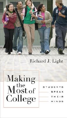 Making the Most of College: Students Speak Their Minds, Light, Richard J.