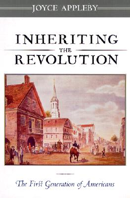Image for Inheriting the Revolution: The First Generation of Americans