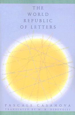Image for World Republic of Letters (Convergences: Inventories of the Present)