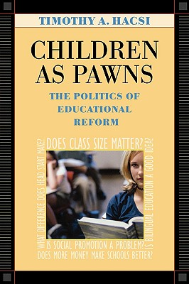 Image for Children as Pawns: The Politics of Educational Reform