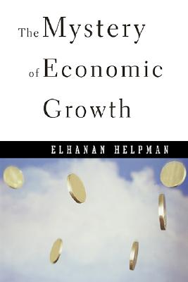 Image for Mystery Of Economic Growth, The