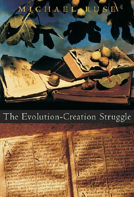 The Evolution-Creation Struggle, Ruse, Michael