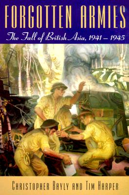 Image for Forgotten Armies: The Fall of British Asia, 1941-1945