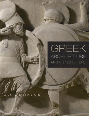GREEK ARCHITECTURE AND ITS SCULPTURE, JANKINS, IAN