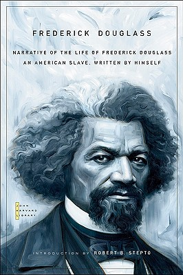 Narrative of the Life of Frederick Douglass: An American Slave, Written by Himself (The John Harvard Library), Douglass, Frederick