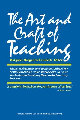 The Art and Craft of Teaching, Gullette, Margaret Morganroth [editor]