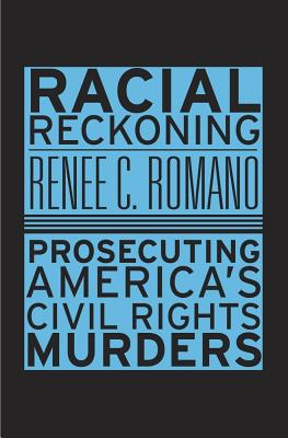 Image for Racial Reckoning: Prosecuting America's Civil Rights Murders