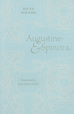 Augustine and Spinoza, Doueihi, Milad