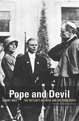 Pope and Devil: The Vatican's Archives and the Third Reich, Hubert Wolf