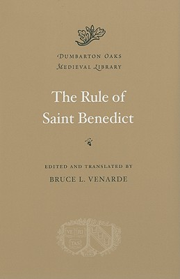 The Rule of Saint Benedict (Dumbarton Oaks Medieval Library), Benedict of Nursia