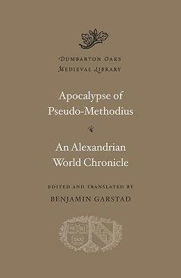 Image for Apocalypse. An Alexandrian World Chronicle (Dumbarton Oaks Medieval Library)