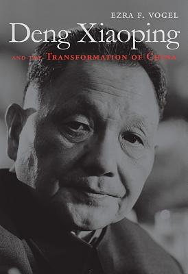 Deng Xiaoping and the Transformation of China, Vogel, Ezra F.