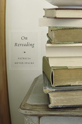 On Rereading, Spacks, Patricia Meyer