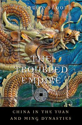Image for The Troubled Empire: China in the Yuan and Ming Dynasties (History of Imperial China)