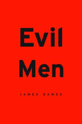 Evil Men, James Dawes