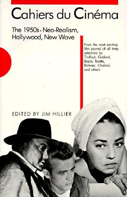 Cahiers du Cin�ma: The 1950s: Neo-Realism, Hollywood, New Wave (Harvard Film Studies)