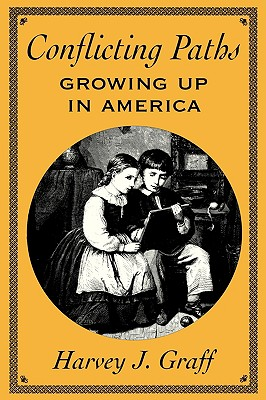 Conflicting Paths: Growing Up in America, Graff, Harvey J.