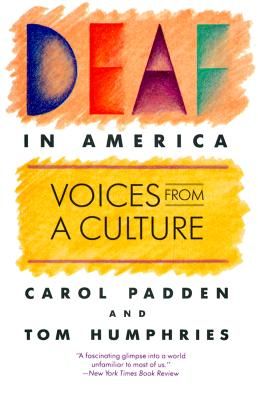 Deaf in America: Voices from a Culture, Padden, Carol A.; Humphries, Tom L.