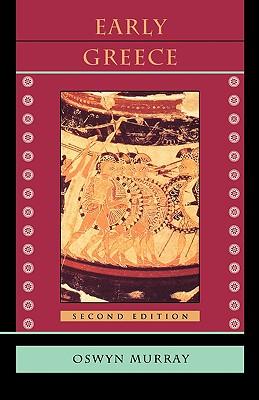 Early Greece: Second Edition, Murray, Oswyn