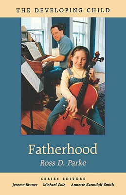 Fatherhood (The Developing Child), Parke, Ross