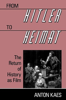 Image for From Hitler to Heimat : The Return of History as Film