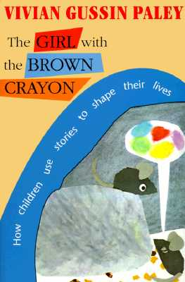 Image for The Girl with the Brown Crayon How Childen Use Stories to Shape Their Lives