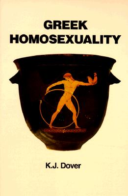 Greek Homosexuality: Updated and with a new Postscript, Dover, K. J.