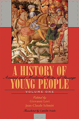 A History of Young People in the West, Volume I: Ancient and Medieval Rites of Passage