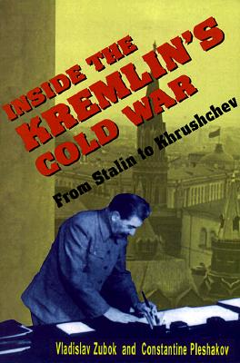 Image for Inside the Kremlin's Cold War: From Stalin to Krushchev