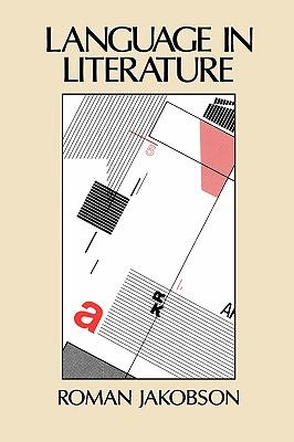 Language in Literature (Belknap Press), Roman Jakobson  (Author), Krystyna Pomorska (Editor), Stephen Rudy (Editor)