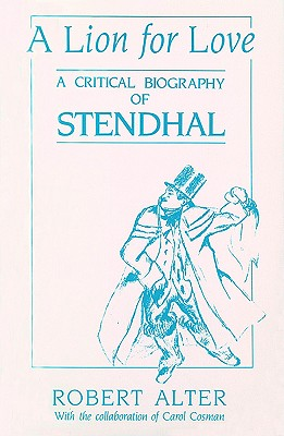 Image for A Lion for Love: A Critical Biography of Stendhal