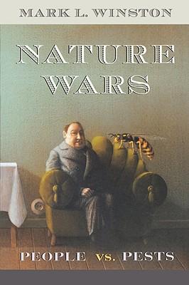 Nature Wars: People vs. Pests, Winston, Mark L.