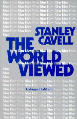 The World Viewed: Reflections on the Ontology of Film, Enlarged Edition (Harvard Film Studies), Cavell, Stanley