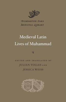 Medieval Latin Lives of Muhammad (Dumbarton Oaks Medieval Library)