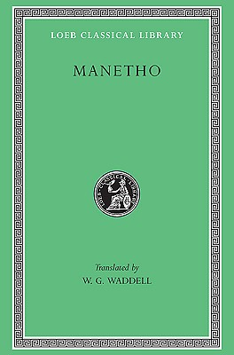 Image for Manetho: History of Egypt and Other Works (Loeb Classical Library No. 350)