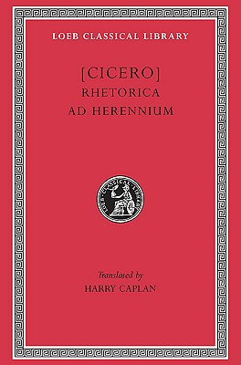Image for Cicero: Rhetorica ad Herennium (Loeb Classical Library No. 403) (English and Latin Edition)