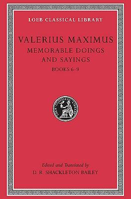 Image for Valerius Maximus: Memorable Doings and Sayings, Volume II, Books 6-9 (Loeb Classical Library No. 493)