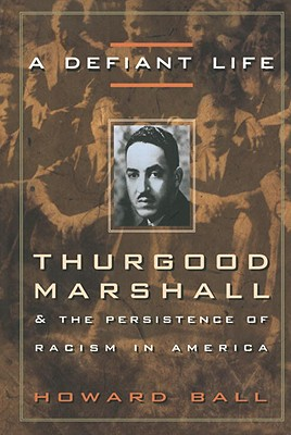 Image for A Defiant Life: Thurgood Marshall and the Persistence of Racism in America