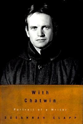 Image for With Chatwin: Portrait of a Writer